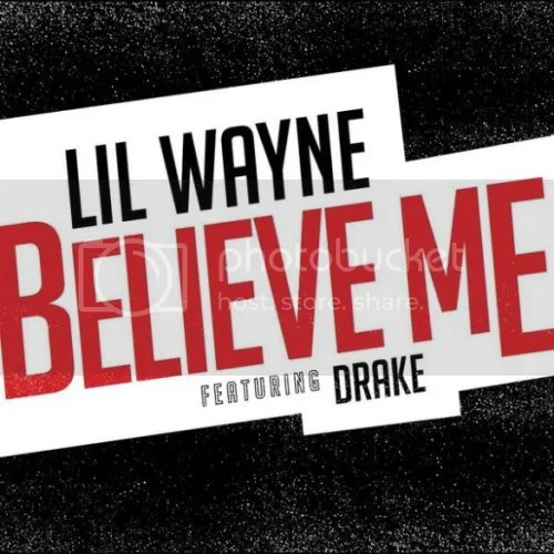 photo Lil-Wayne-ft-Drake-Believe-Me-the-industry-cosign_zpsf3e88c94.jpg