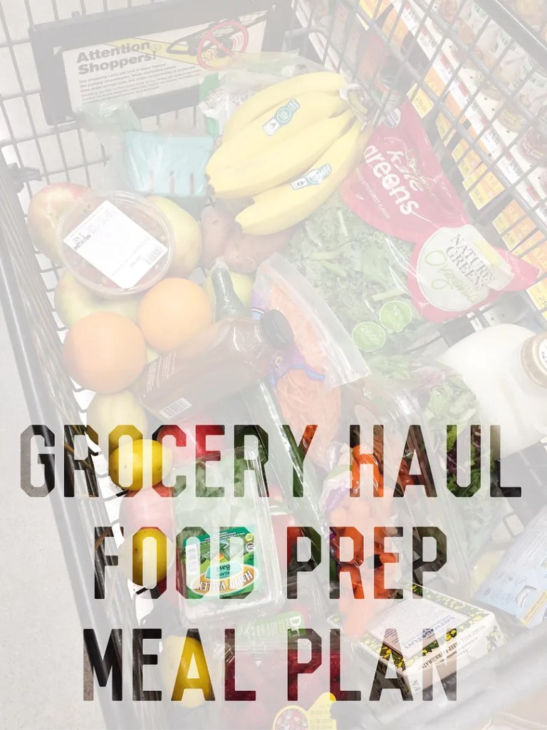 grocery haul food prep meal plan