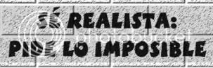 Se realista, pide lo imposible