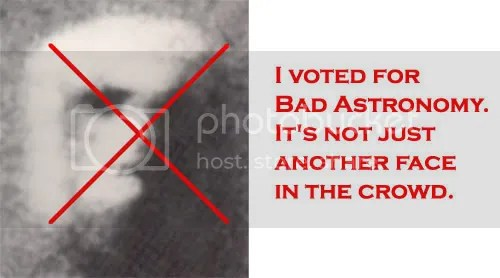 I voted for BadAstronomy