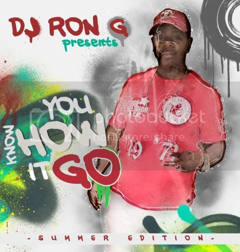 DJ RON G PRESENTS - YOU KNOW HOW IT GO