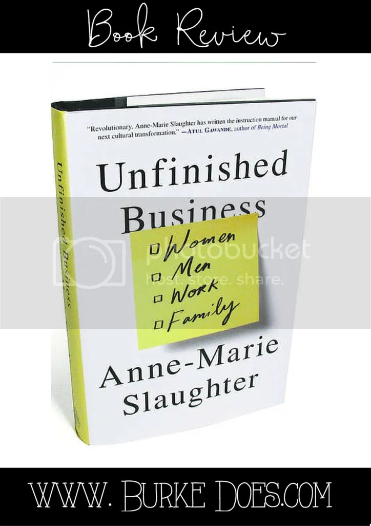 Book Review- Unfinished Business Women Men Work Family by Anne-Marie Slaughter