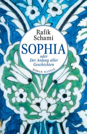 Cover Rafik Schami: Sophia oder der Anfang aller Geschichten (Hanser Verlag)