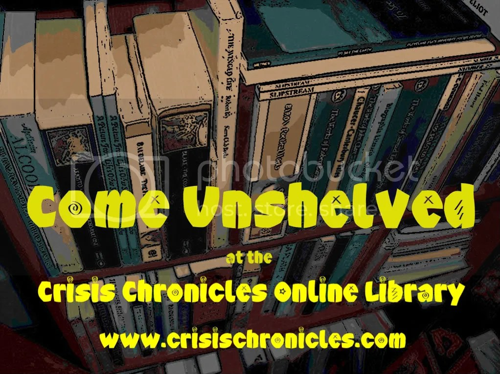 Come Unshelved at the Crisis Chronicles Online Library