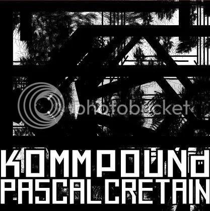 Pascal Cretain / Kommpound