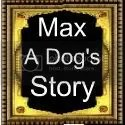 Max A Dog's Story