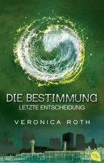 Veronica Roth: Die Bestimmung 3 (cbt)