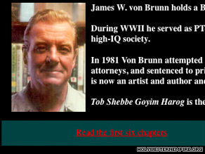 The Web site Holy Western Empire includes writings by James von Brunn and a biography.