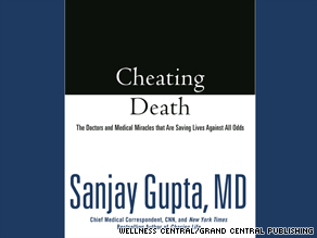 Cheating Death: The Doctors and Medical Miracles that Are Saving Lives Against All Odds.