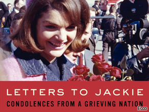 ''Letters to Jackie'' is a first-ever compilation of condolences received by Jacqueline Kennedy after  President John F. Kennedy's assassination.