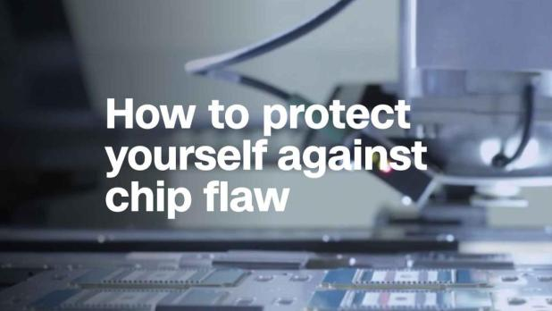 How to protect yourself against chip flaw