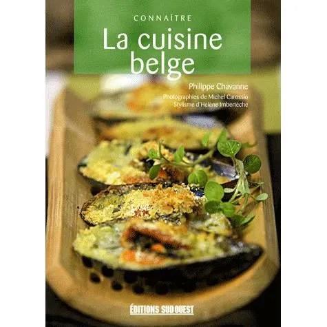 La cuisine belge  Achat  Vente livre Philippe Chavanne Editions Sud Ouest Parution 01072008