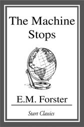 The Machine Stops by E. M. Forster (ebook)