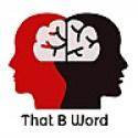 That B Word | Bipolar | Borderline | Beautiful