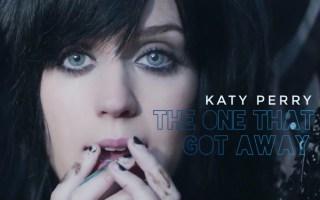 【Katy Perry】 经典热单 The One That Got Away(唯美中字)