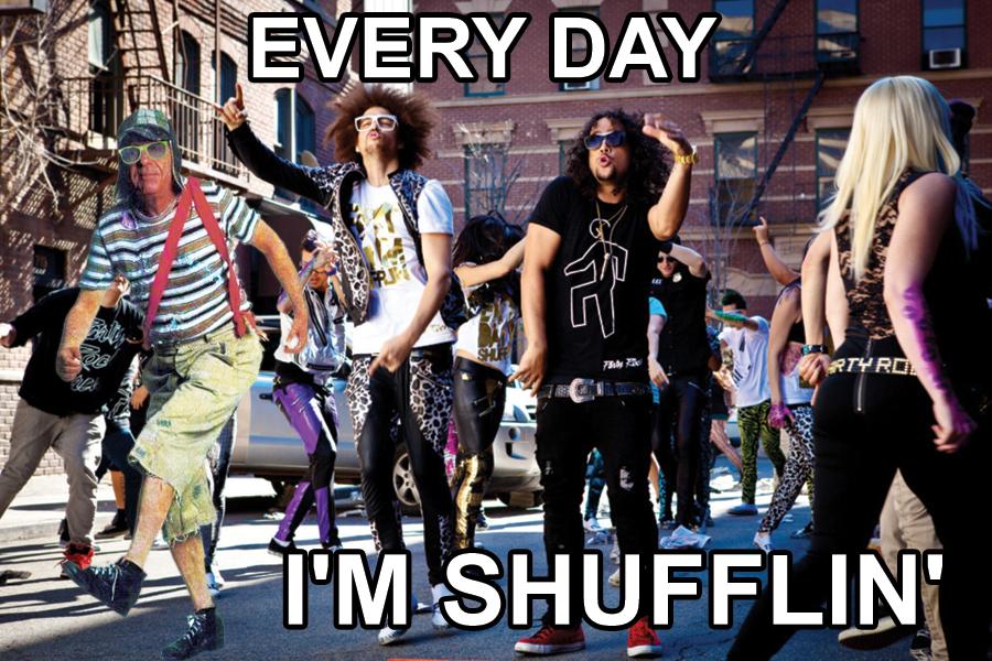 Everyday Im Shufflin Everyday Im Shufflin Know