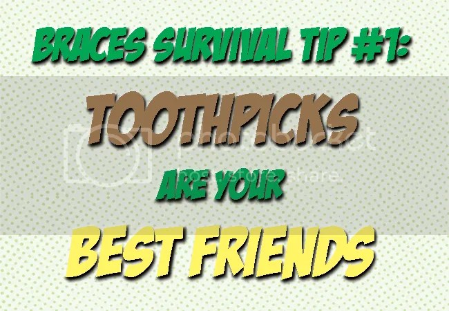 Braces Survival Tip #1