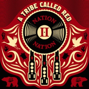 A Tribe Called Red - 'Nation II Nation'