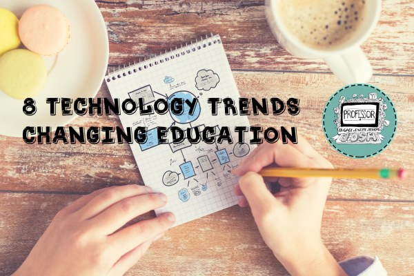 8 Technology Trends Changing Education