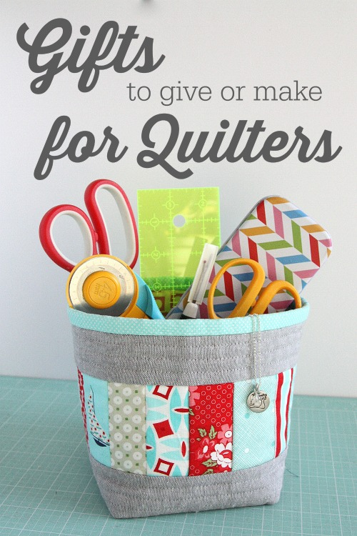 50 Gifts To Buy Or Make For Quilters