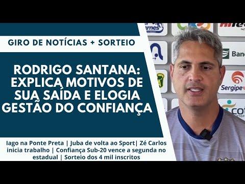 Rodrigo Santana: Explica motivos da saída e elogia gestão do Confiança | Giro de Notícias + Sorteio