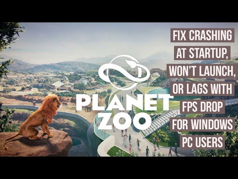 How to Fix Planet Zoo crashing at startup, Won't launch or lags with FPS drop Fix for pc users?