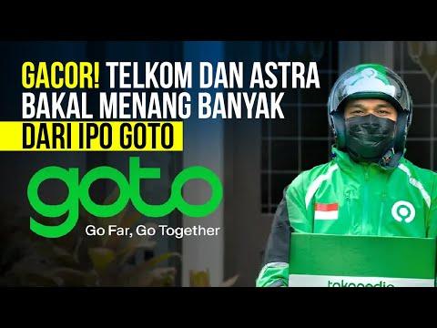Telkom dan Astra Bakal Menang Banyak dari IPO Goto, Ada Lagi?