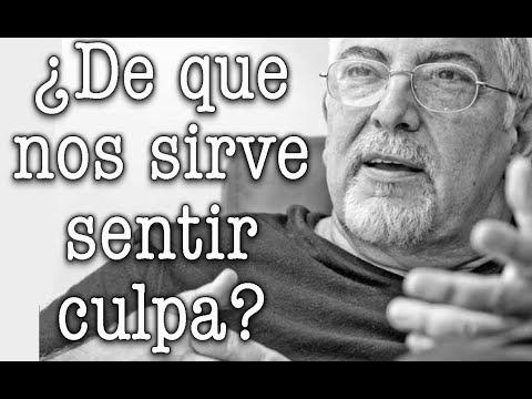 Jorge Bucay - ¿ De que nos sirve sentir culpa ?