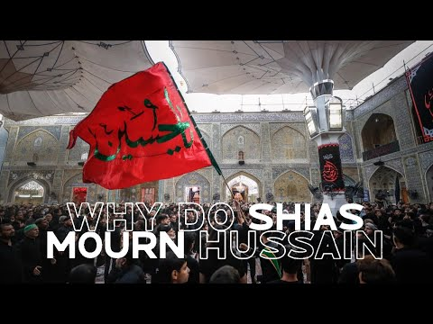 Why The Shia Mourn Hussain (as)