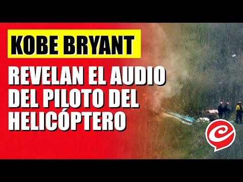 Revelan el audio del piloto del helicóptero de Kobe Bryant