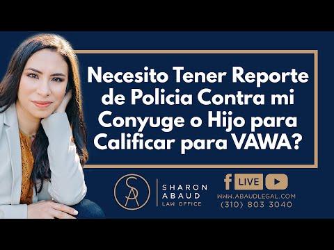 🔴 Necesito Tener Reporte de Policia Contra mi Conyuge o Hijo para Calificar para VAWA?