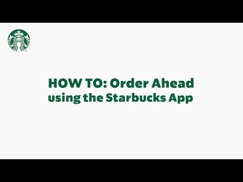 Starbucks App Basics: How To Order Ahead (StarbucksCare)
