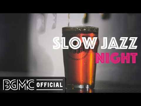SLOW JAZZ NIGHT: Night of Smooth Hip Hop Jazz - Relaxing Chill Out Slow Jazz for Study, Sleep, Work