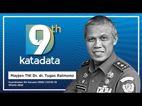 HUT Katadata-9: Koordinator RS Darurat (RSD) Covid-19 Wisma Atlet - Mayjen TNI Dr. dr. Tugas Ratmono