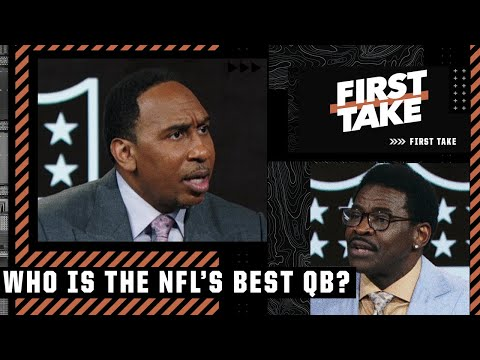 Stephen A. & Michael Irvin debate the NFL's best QB   First Take