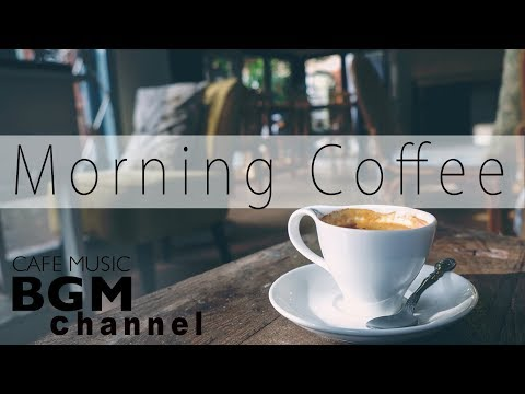 Morning Coffee Bossa Nova & Jazz - Relaxing Instrumental Cafe Music to Start Your Day