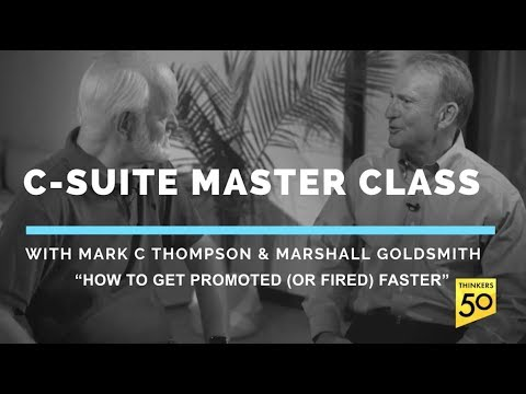 C-Suite Master Class: How to Get Promoted (or Fired) Faster!