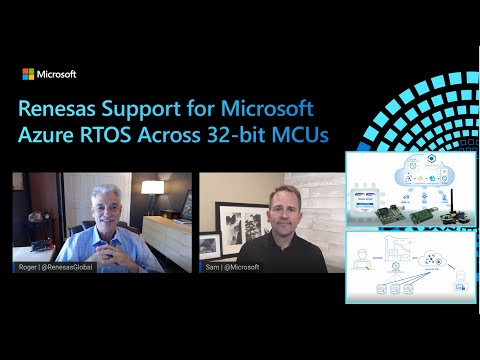 Learn more about Renesas Support for Microsoft Azure RTOS Across 32-bit MCU Families and Azure IoT