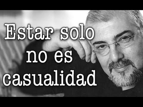 Jorge Bucay - Estar solo no es casualidad