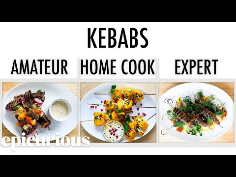 4 Levels of Kebabs: Amateur to Food Scientist | Epicurious