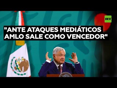 Analista: López Obrador sale como vencedor ante los ataques mediáticos de Occidente