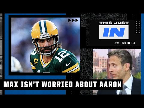 Max expects Aaron Rodgers and the Packers to be just fine despite a big Week 1 loss | This Just In
