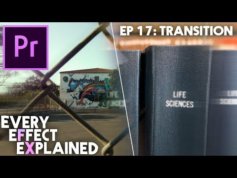 Every Effect in Adobe Premiere Pro Explained - Ep 17 (Transition)