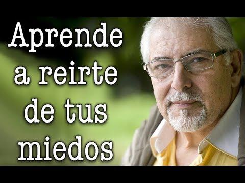 Jorge Bucay - Aprende a reirte de TUS MIEDOS