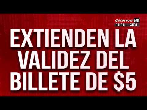 Extienden por un mes la validez de los billetes de 5 pesos