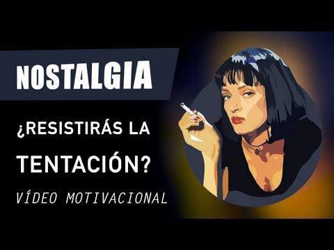 NOSTALGIA (Vídeo de Motivación y Superación Personal) - Mensaje MOTIVADOR Para Dejar ATRÁS el PASADO