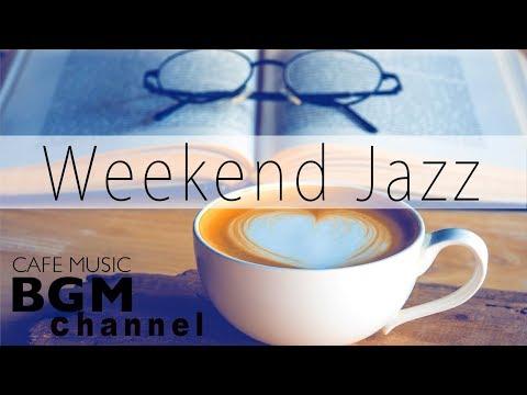 Weekend Jazz Mix - Jazz Hiphop & Smooth Jazz - Have a Nice Weekend!