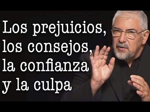 Jorge Bucay - Los prejuicios, los consejos, la confianza y la culpa