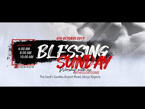 FROM THE GLORY DOME: OCTOBER 2019 BLESSING SUNDAY 06-10-2019 (3RD SERVICE)