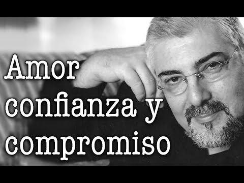 Jorge Bucay - Amor , confianza y compromiso